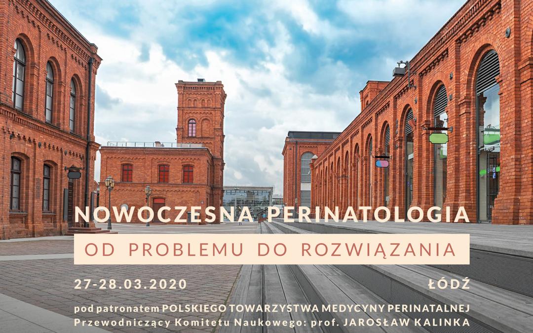 """27-28 III 2020 """"Nowoczesna perinatologia – od problemu do rozwiązania"""""""